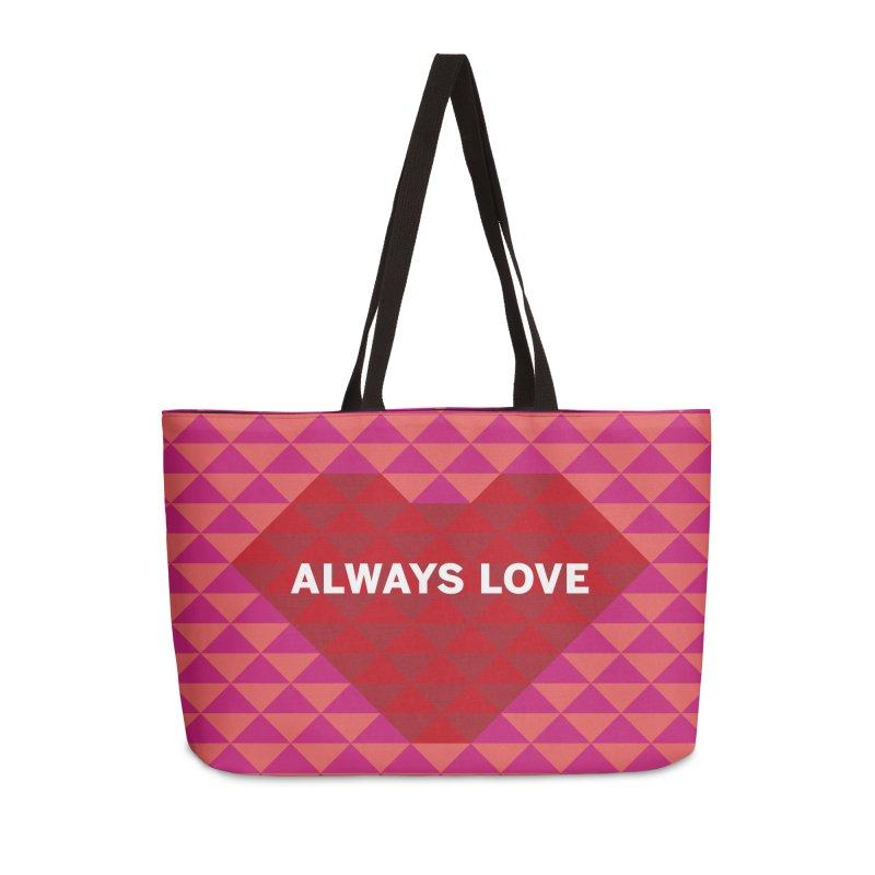 ALWAYS LOVE Accessories Weekender Bag Bag by virbia's Artist Shop