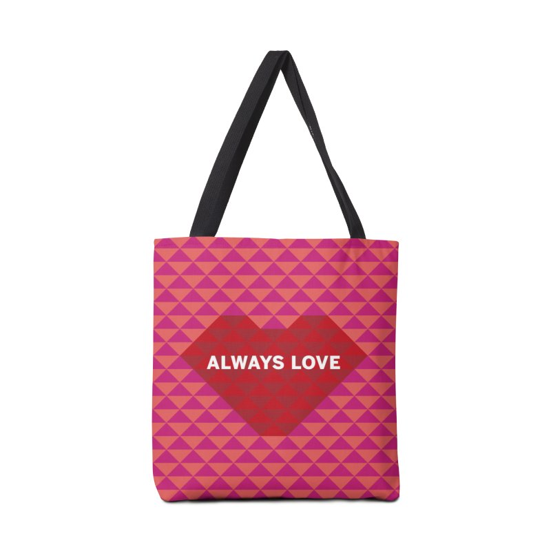 ALWAYS LOVE Accessories Bag by virbia's Artist Shop