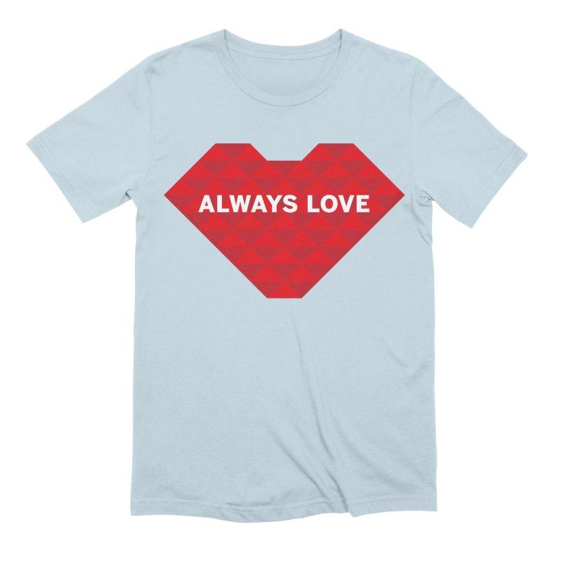 ALWAYS LOVE Men's Extra Soft T-Shirt by virbia's Artist Shop