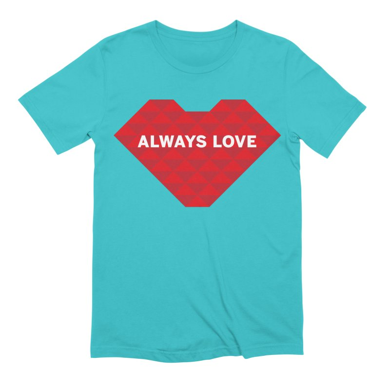 ALWAYS LOVE Men's Extra Soft T-Shirt by virbia's Artist Shop