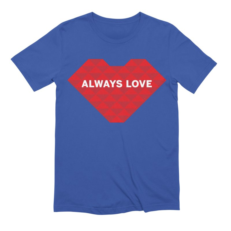 ALWAYS LOVE Men's T-Shirt by virbia's Artist Shop