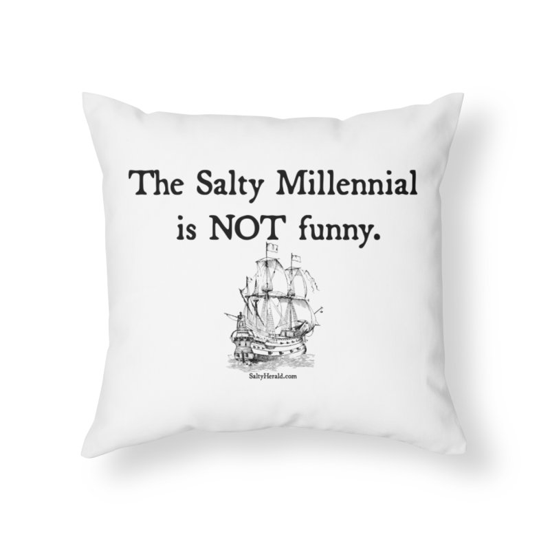 Salty Isn't Funny Home Throw Pillow by Virtue - There's more to it
