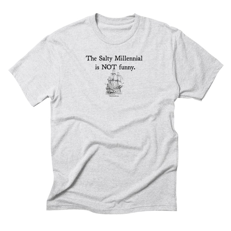 Salty Isn't Funny Men's T-Shirt by Virtue - There's more to it