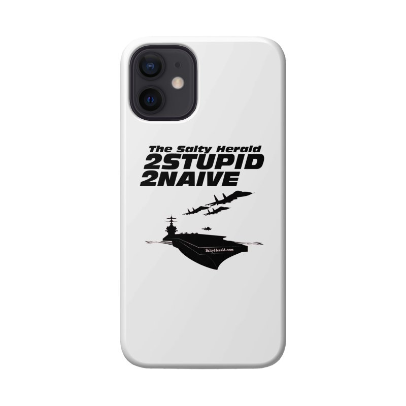 2Stupid 2Naive Accessories Phone Case by Virtue - There's more to it