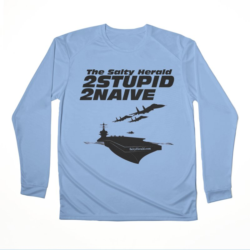 2Stupid 2Naive Women's Longsleeve T-Shirt by Virtue - There's more to it