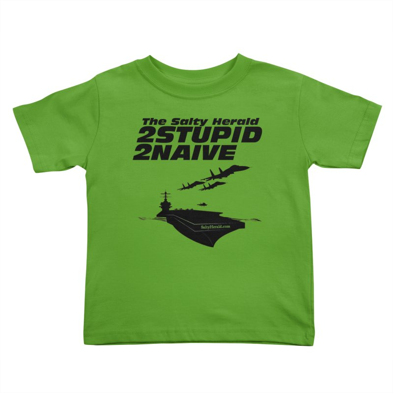 2Stupid 2Naive Kids Toddler T-Shirt by Virtue - There's more to it