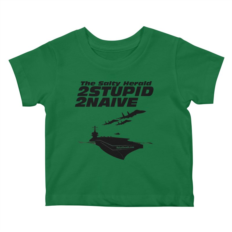 2Stupid 2Naive Kids Baby T-Shirt by Virtue - There's more to it