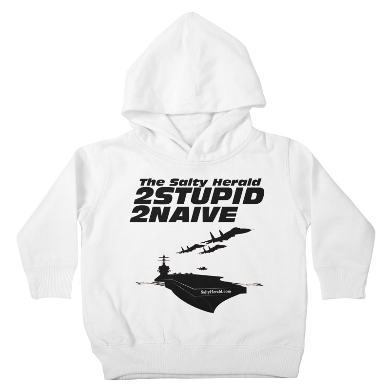 2Stupid 2Naive Kids Toddler Pullover Hoody by Virtue - There's more to it