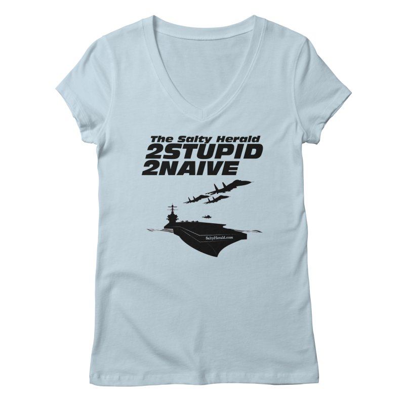 2Stupid 2Naive Women's V-Neck by Virtue - There's more to it