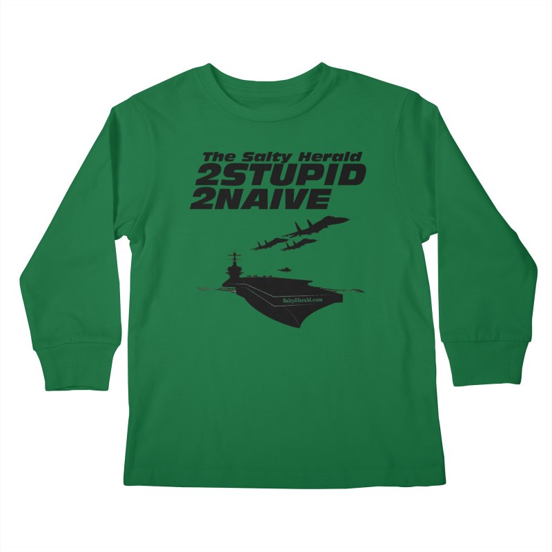 2Stupid 2Naive Kids Longsleeve T-Shirt by Virtue - There's more to it