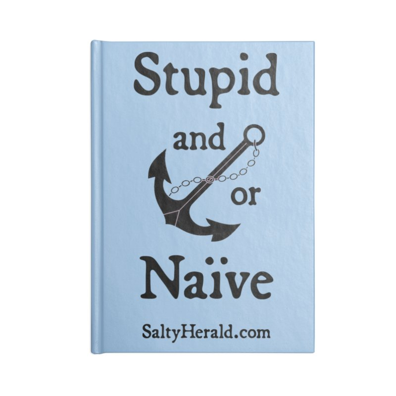 Stupid and/or Naive Accessories Notebook by Virtue - There's more to it