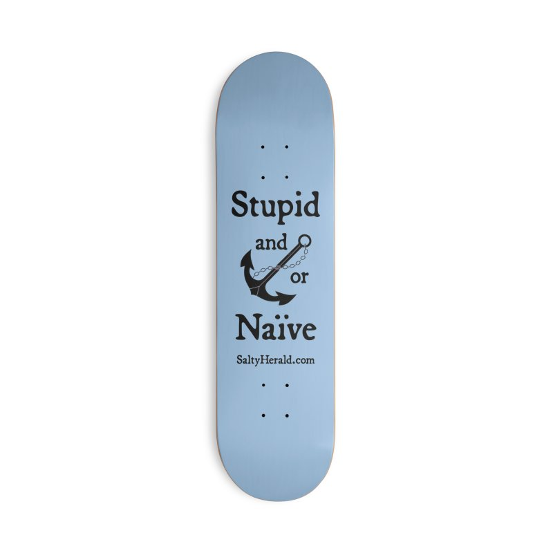 Stupid and/or Naive Accessories Skateboard by Virtue - There's more to it