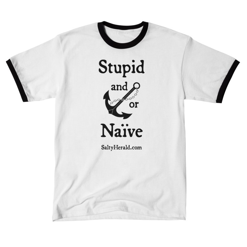 Stupid and/or Naive Women's T-Shirt by Virtue - There's more to it
