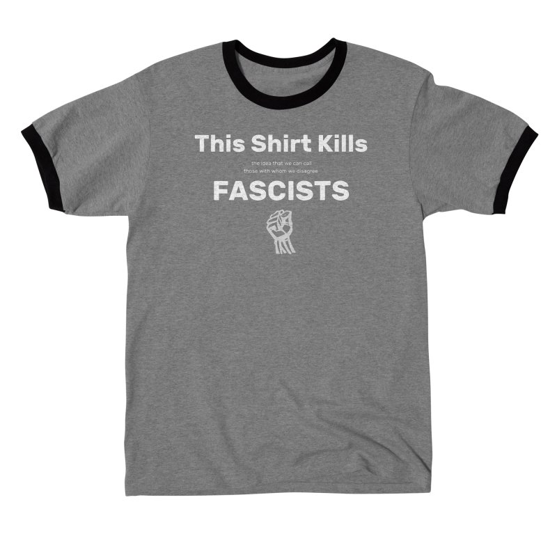 This Shirt Kills Fascists and stuff Women's T-Shirt by Virtue - There's more to it