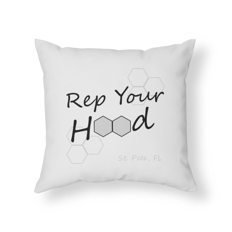 Rep Your Hood - St. Petersburg, FL Home Throw Pillow by Virtue - There's more to it