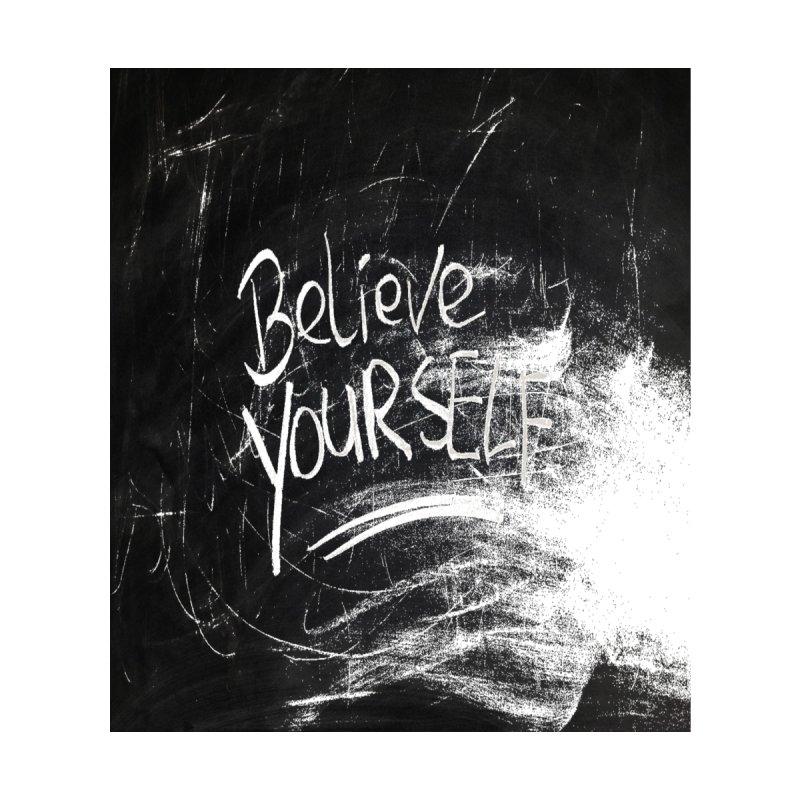 believe yourself by visionaryhustler's Artist Shop