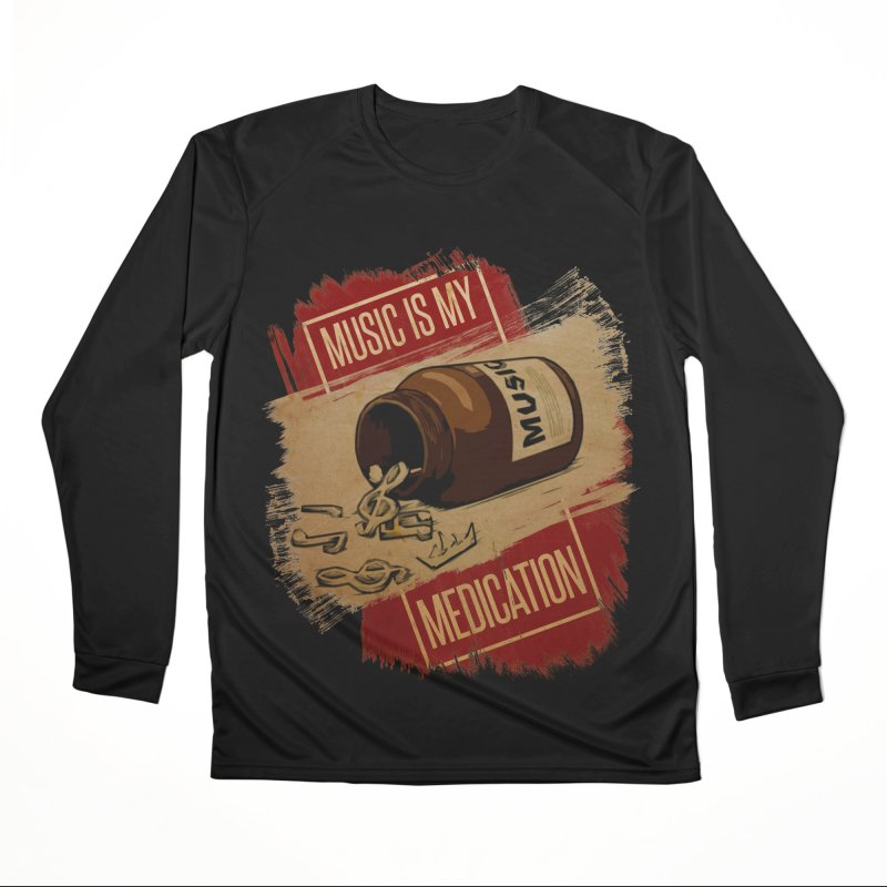 Music Is My Medication Women's Longsleeve T-Shirt by The VLP Vault