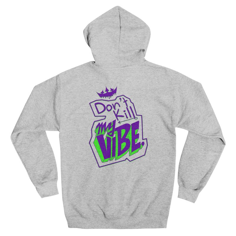 Don't Kill My Vibe Men's Zip-Up Hoody by The VLP Vault