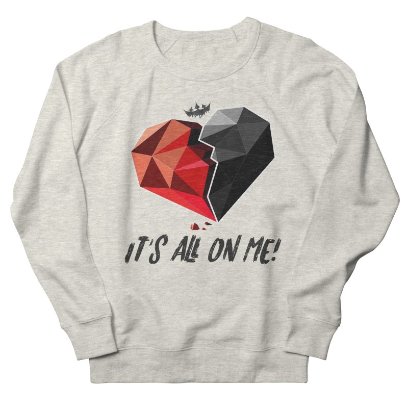 All On Me Women's Sweatshirt by The VLP Vault