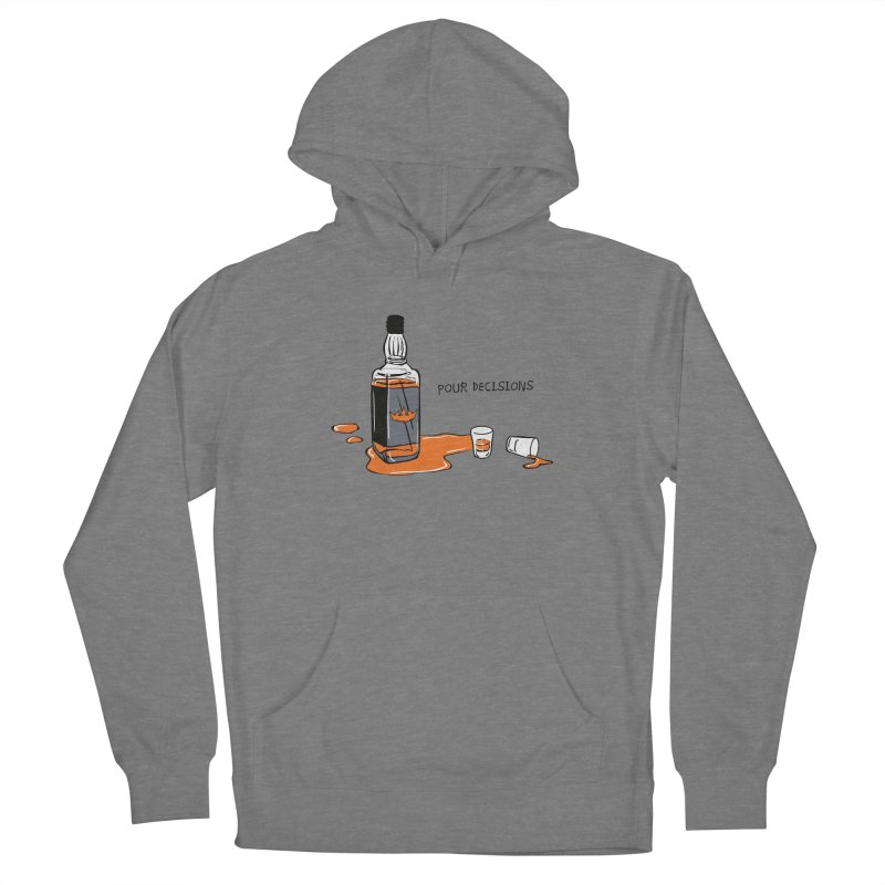 Pour Decisions Women's Pullover Hoody by The VLP Vault