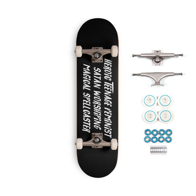 HEROIC TEENAGE FEMINIST SATAN WORSHIPING MAGICAL SPELLCASTER (wht) Accessories Complete - Basic Skateboard by VOID MERCH