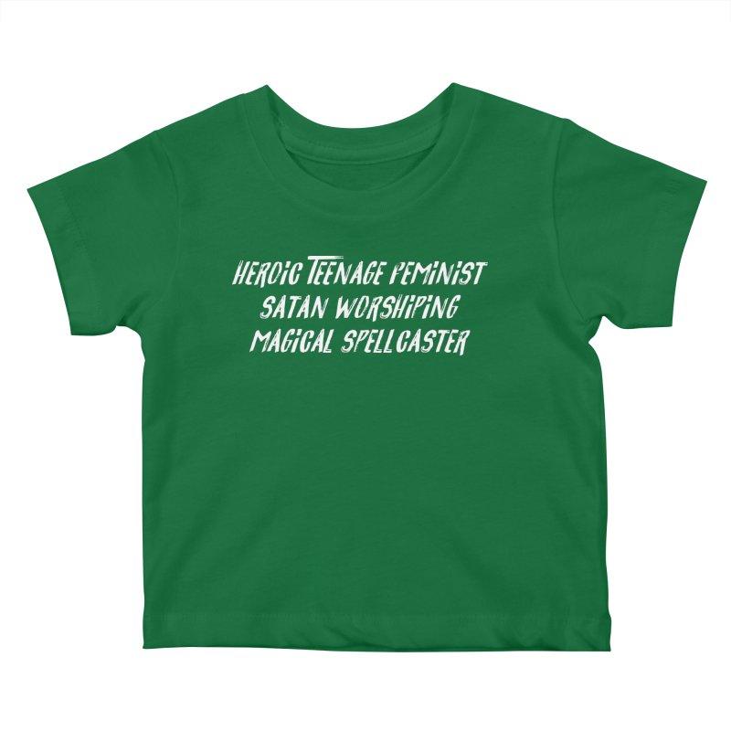 HEROIC TEENAGE FEMINIST SATAN WORSHIPING MAGICAL SPELLCASTER (wht) Kids Baby T-Shirt by VOID MERCH