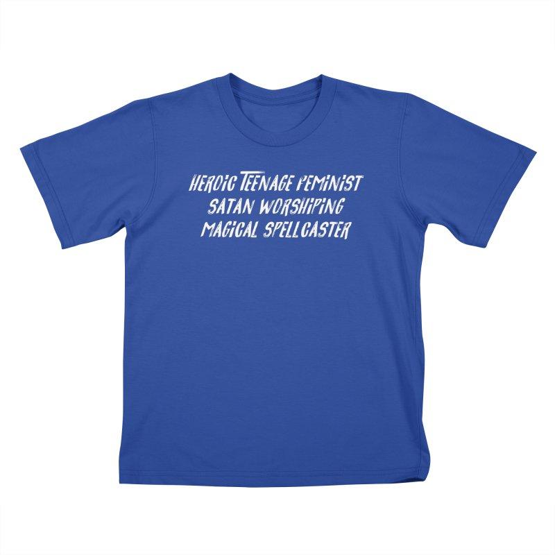 HEROIC TEENAGE FEMINIST SATAN WORSHIPING MAGICAL SPELLCASTER (wht) Kids T-Shirt by VOID MERCH