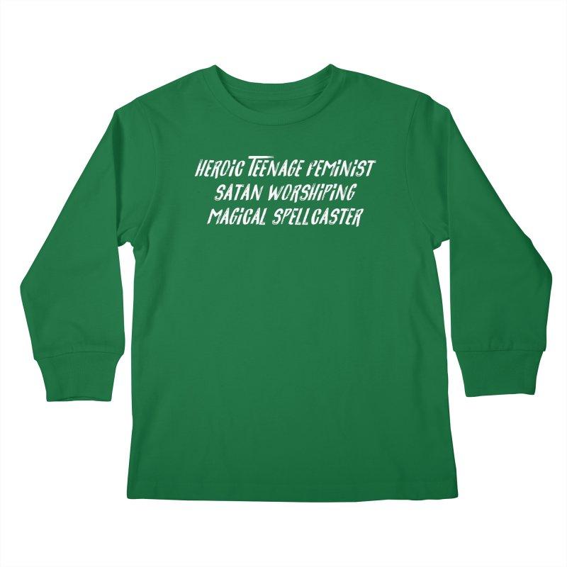 HEROIC TEENAGE FEMINIST SATAN WORSHIPING MAGICAL SPELLCASTER (wht) Kids Longsleeve T-Shirt by VOID MERCH