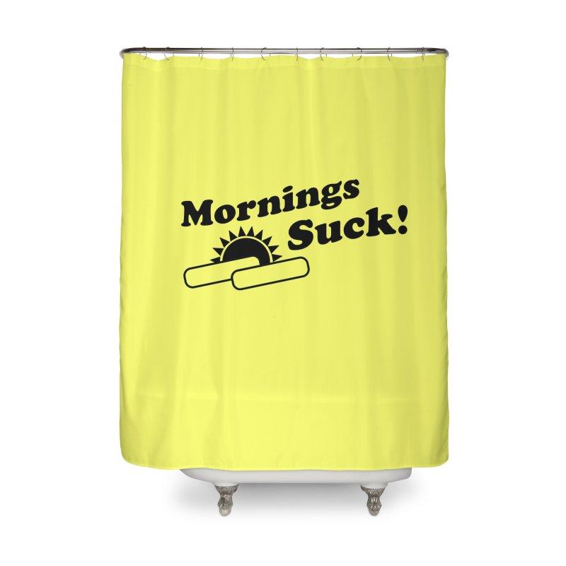 Mornings Suck! (Ishii x Voidmerch) Home Shower Curtain by VOID MERCH