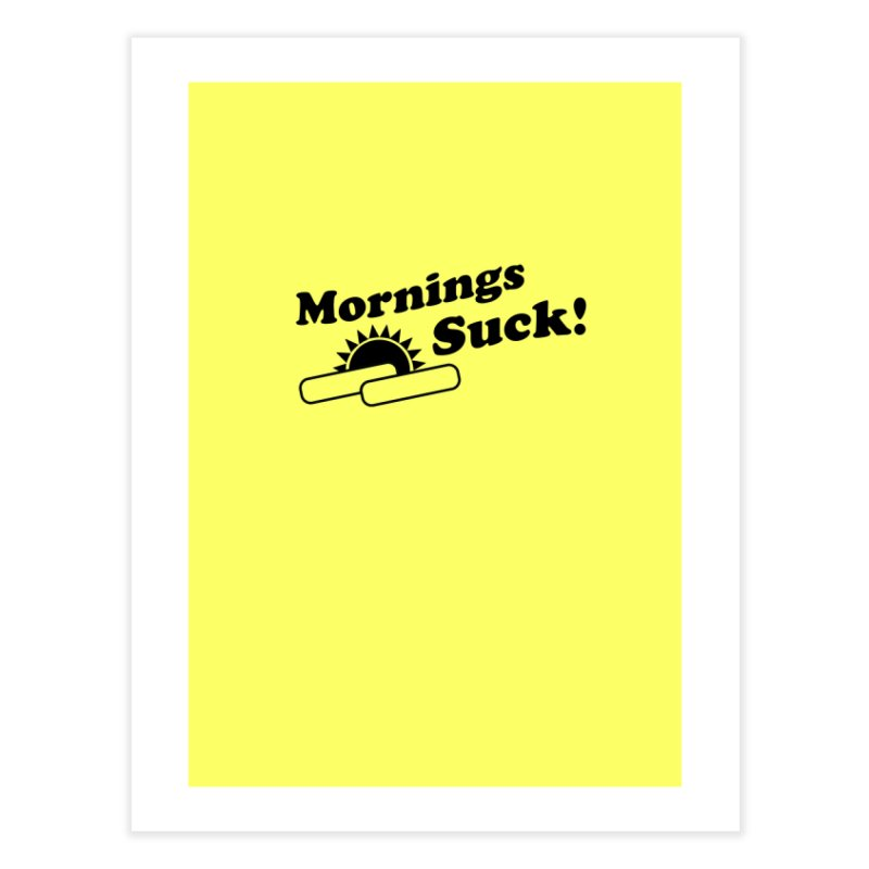 Mornings Suck! (Ishii x Voidmerch) Home Fine Art Print by VOID MERCH
