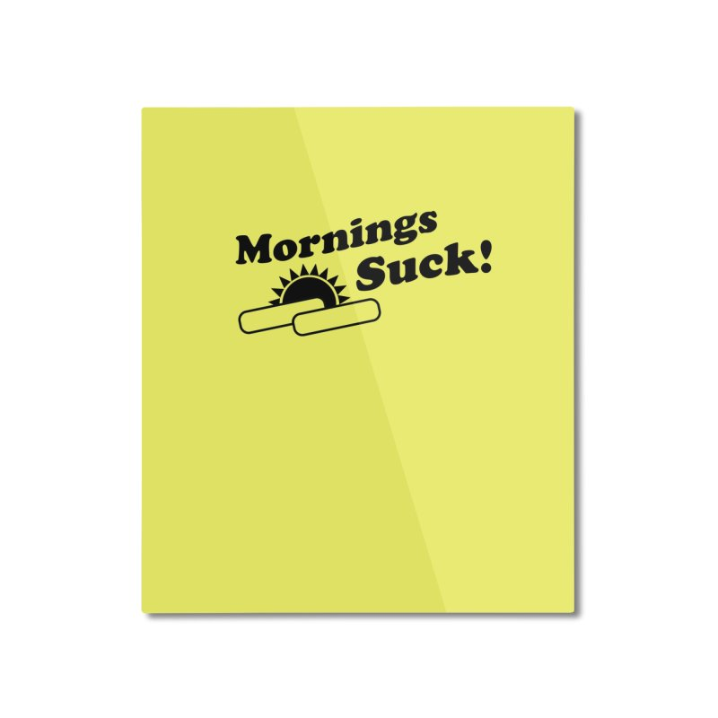 Mornings Suck! (Ishii x Voidmerch) Home Mounted Aluminum Print by VOID MERCH
