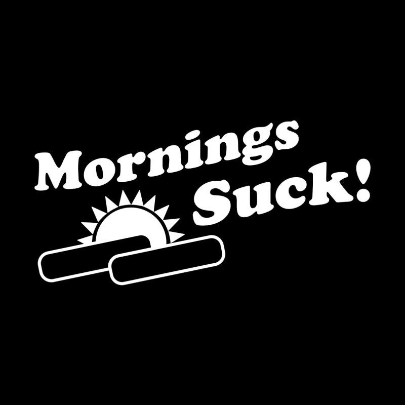 Mornings Suck! wht (Ishii x Voidmerch) by VOID MERCH