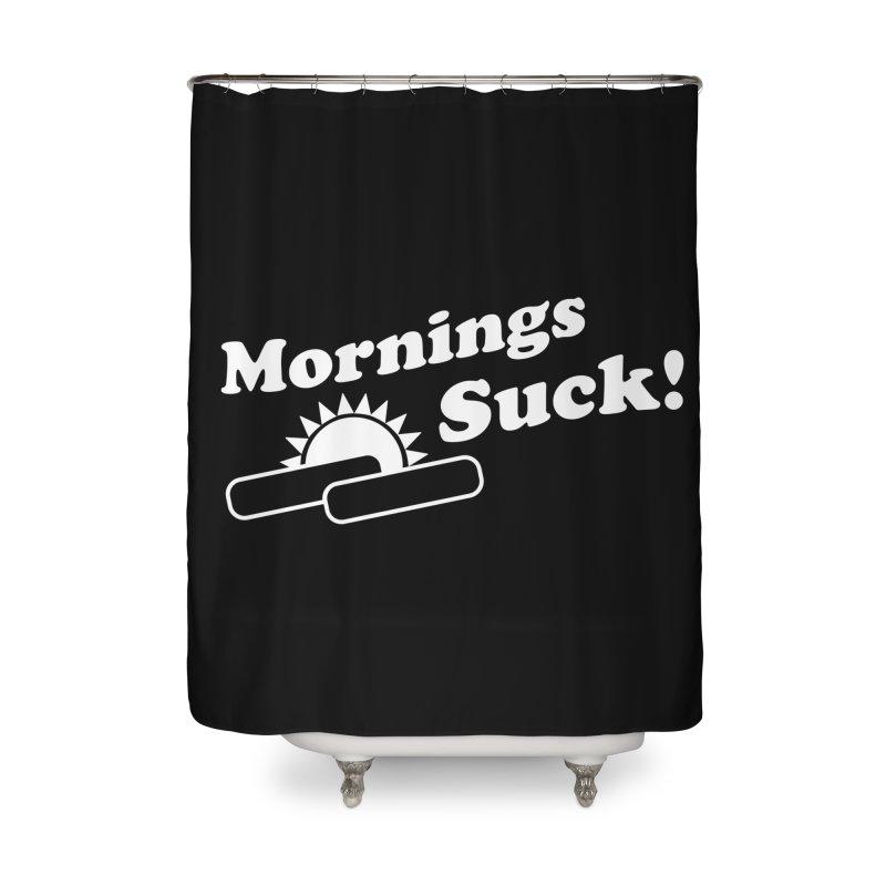 Mornings Suck! wht (Ishii x Voidmerch) Home Shower Curtain by VOID MERCH