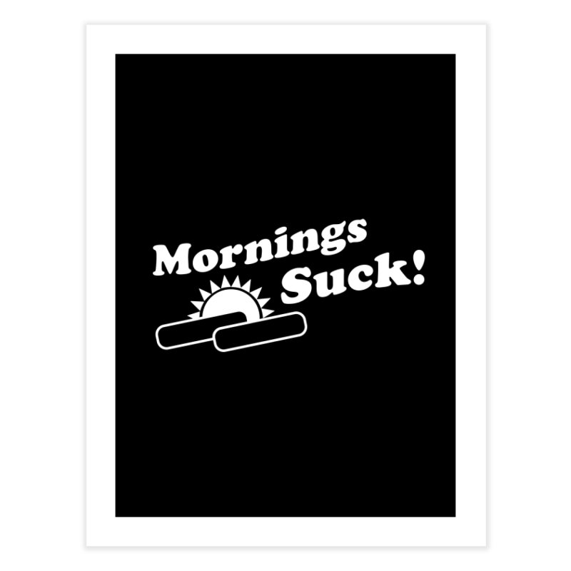 Mornings Suck! wht (Ishii x Voidmerch) Home Fine Art Print by VOID MERCH