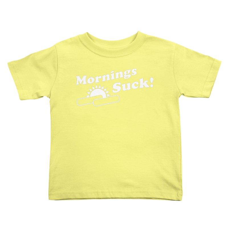 Mornings Suck! wht (Ishii x Voidmerch) Kids Toddler T-Shirt by VOID MERCH