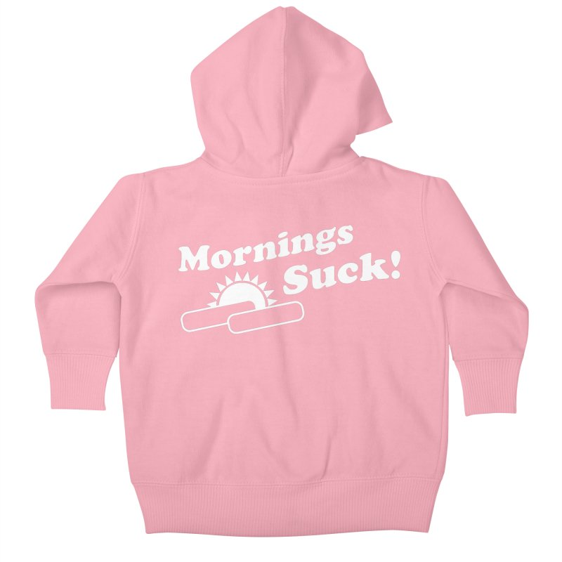 Mornings Suck! wht (Ishii x Voidmerch) Kids Baby Zip-Up Hoody by VOID MERCH