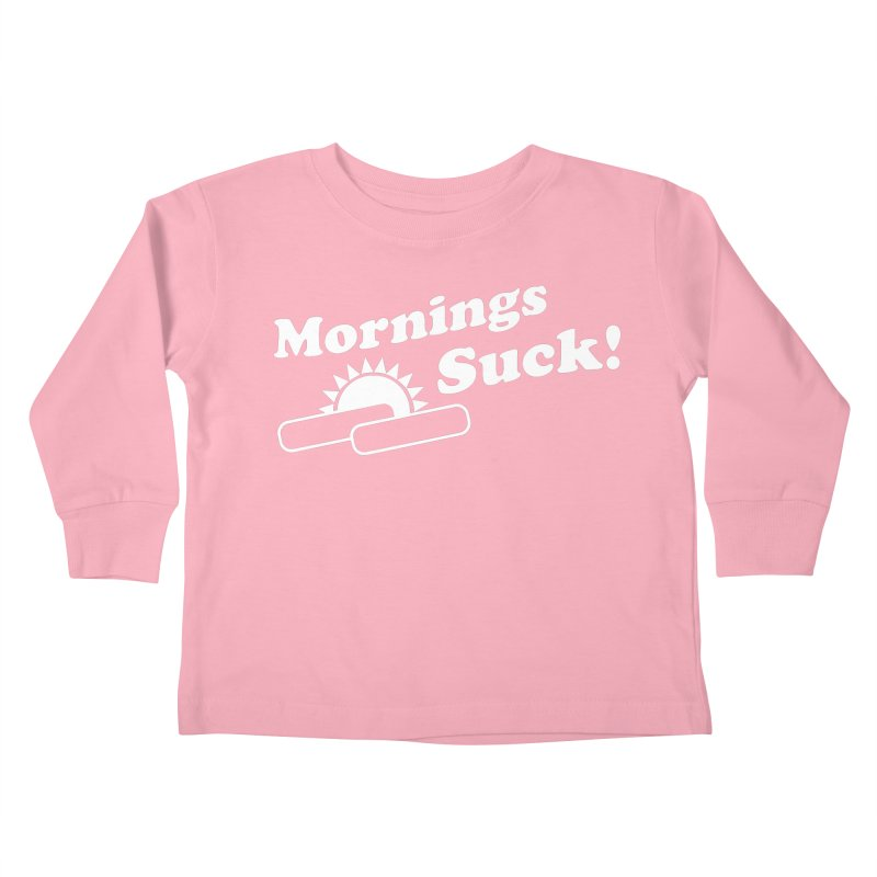 Mornings Suck! wht (Ishii x Voidmerch) Kids Toddler Longsleeve T-Shirt by VOID MERCH