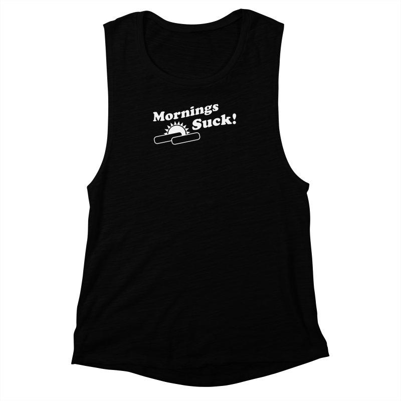 Mornings Suck! wht (Ishii x Voidmerch) Women's Muscle Tank by VOID MERCH