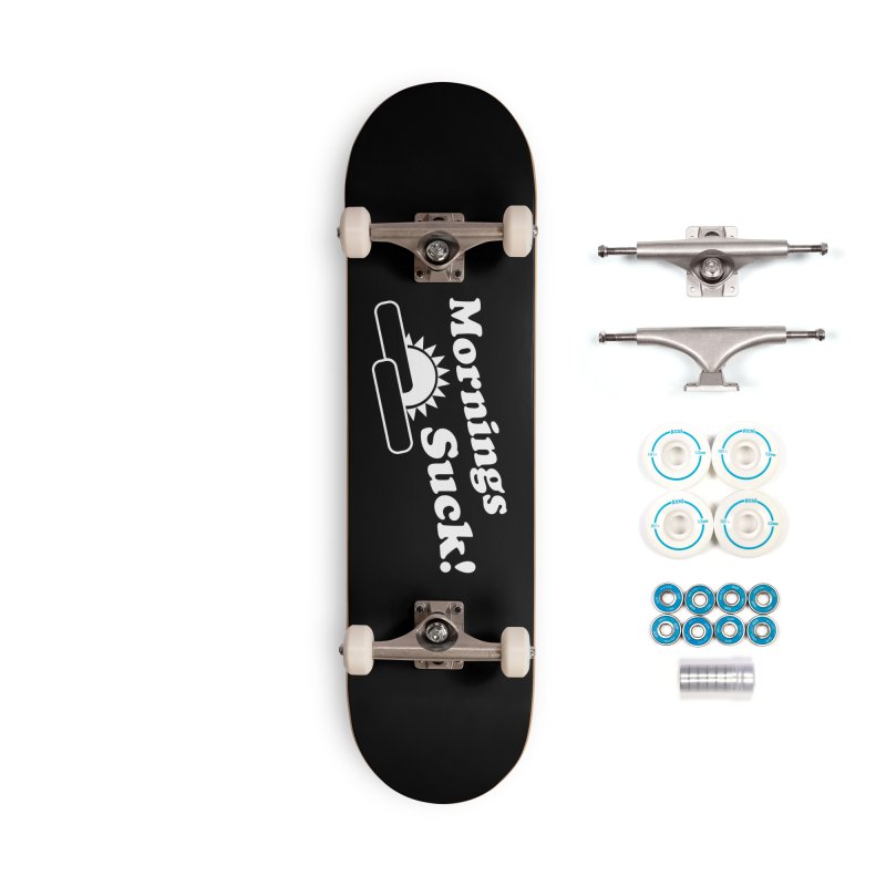 Mornings Suck! wht (Ishii x Voidmerch) Accessories Complete - Basic Skateboard by VOID MERCH
