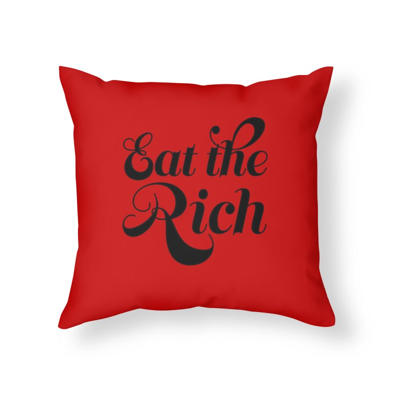 Eat the Rich (Ishii x Voidmerch) blk Home Throw Pillow by VOID MERCH