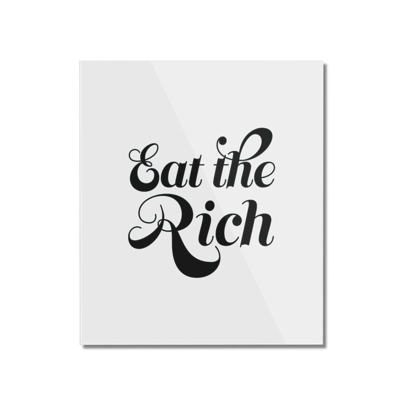 Eat the Rich (Ishii x Voidmerch) blk Home Mounted Acrylic Print by VOID MERCH