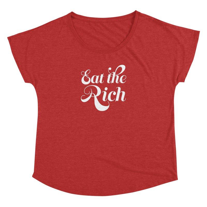 Eat the Rich (Ishii x Voidmerch) wht Women's Dolman Scoop Neck by VOID MERCH