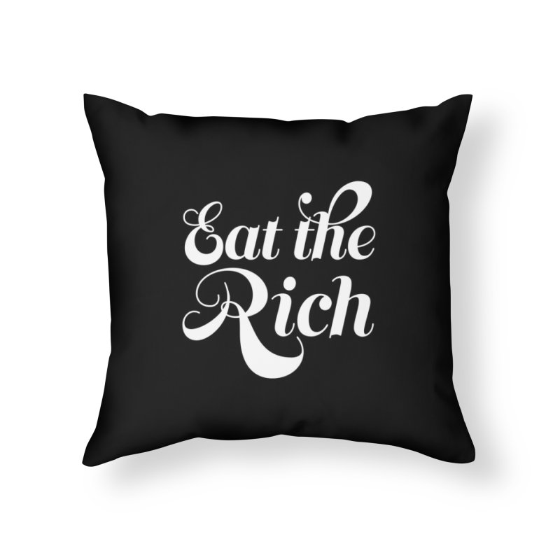Eat the Rich (Ishii x Voidmerch) wht Home Throw Pillow by VOID MERCH