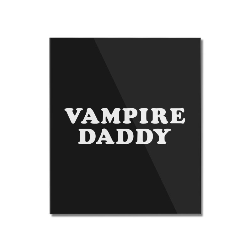 Vampire Daddy (wht) Ishii x Voidmerch Home Mounted Acrylic Print by VOID MERCH