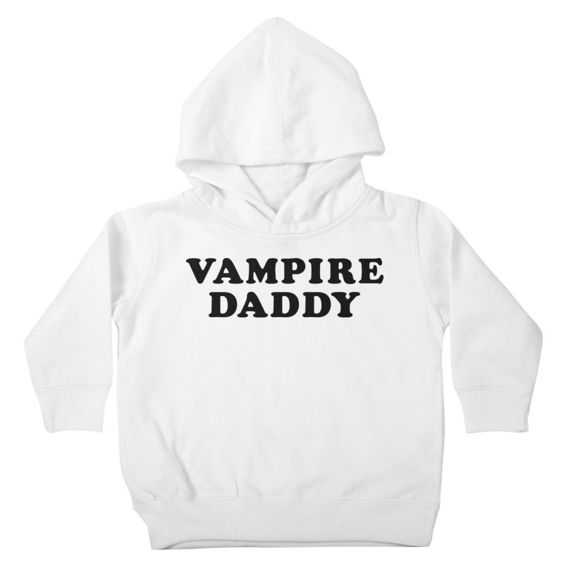 Vampire Daddy (blk) Ishii x Voidmerch Kids Toddler Pullover Hoody by VOID MERCH