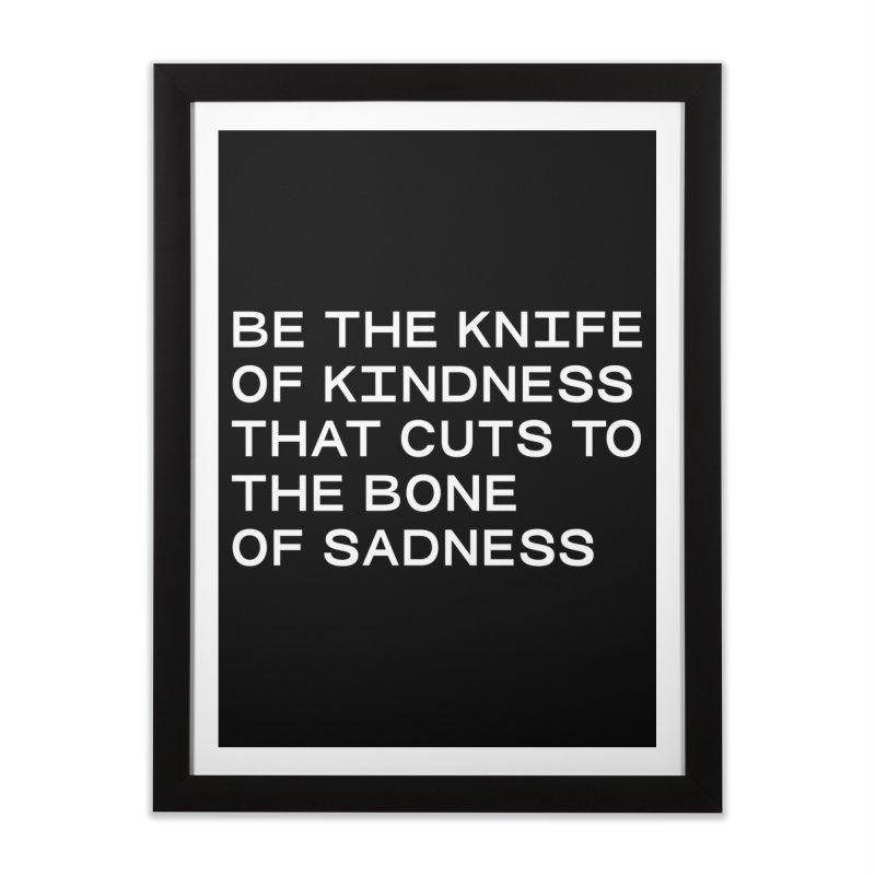 KNIFE OF KINDNESS, BONE OF SADNESS (wht) SANS Home Framed Fine Art Print by VOID MERCH