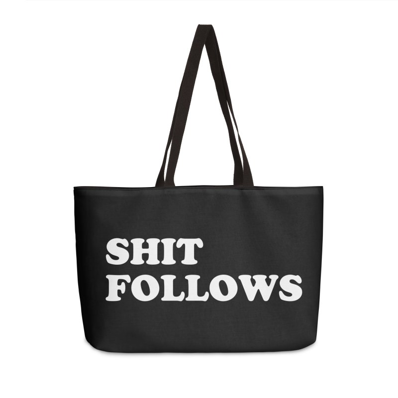 SHIT FOLLOWS (wht) Accessories Weekender Bag Bag by VOID MERCH