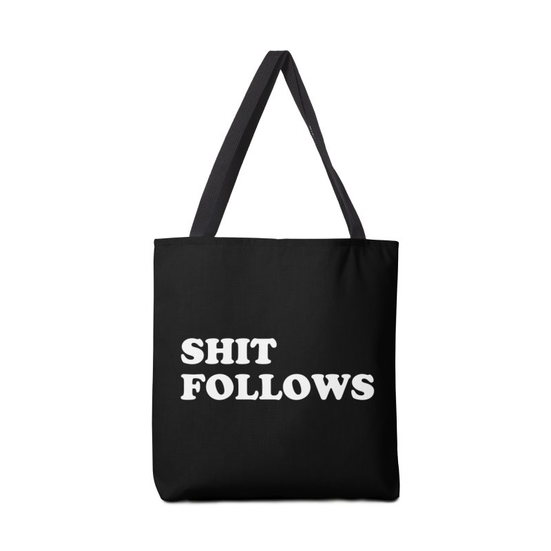 SHIT FOLLOWS (wht) Accessories Tote Bag Bag by VOID MERCH