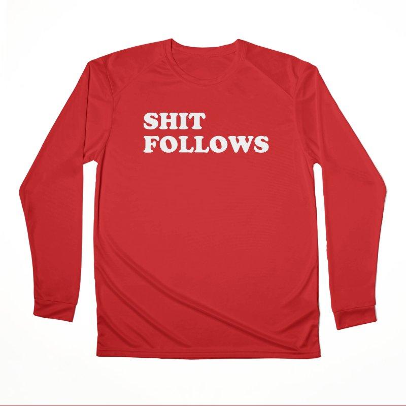 SHIT FOLLOWS (wht) Women's Performance Unisex Longsleeve T-Shirt by VOID MERCH