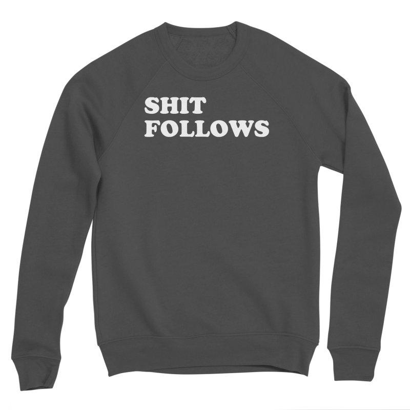 SHIT FOLLOWS (wht) Women's Sponge Fleece Sweatshirt by VOID MERCH